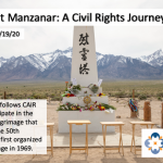 WATCH: CAIR Premieres 'Muslims at Manzanar: A Civil Rights Journey' on Anniversary of 1942 Japanese American Internment Order