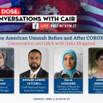 COMMUNITY ADVISORY   TONIGHT: CAIR's 'Daily Dose' COVID-19 Conversation to Discuss 'The American Ummah Before and After CORONA'