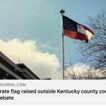 CAIR-Kentucky Calls for Removal of Confederate Flag Flying Outside Courthouse