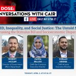 COMMUNITY ADVISORY   TONIGHT: CAIR's 'Daily Dose' COVID-19 Conversation to Discuss 'COVID, Inequality, and Social Justice: The Untold Story'
