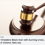 CAIR Welcomes Charge for Cross-Burning, Nazi Swastika in Indiana, Condemns Distribution of White Supremacist Material in Iowa