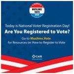 CAIR Marks National Voter Registration Day with New Early Voting Section of Muslims.Vote