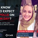 CAIR VOTING RIGHTS TRAINING ADVISORY – Today – CAIR On Air: Do You Know What to Expect at the Polls on Election Day?