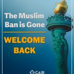 CAIR Community Advisory: What You Need to Know About the Muslim Ban Repeal