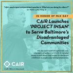 CAIR Launches 'Project Insan' in Honor of MLK Day to Support Baltimore's Underserved Homeless Communities