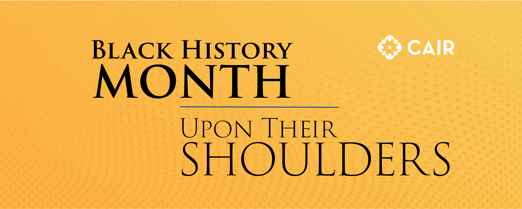 CAIR Black History Month