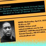 CAIR Media Advisory: Maryland Muslim Leaders to Hold Virtual News Conference Reacting to Verdict in Derek Chauvin Trial