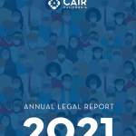 CAIR-CA Releases 2021 Annual Legal Report Highlighting Expanded Services and High Volume of Immigration Intakes