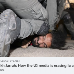 CAIR to Media Outlets: Stop Calling Israeli Attacks on Palestinians Protesting Ethnic Cleansing and Apartheid 'Clashes' – #SaveSheikhJarrah