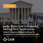 CAIR Action Alert: Demand Congress Establish Citizenship Pathway for Undocumented Persons (DACA/Dreamers)