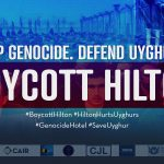 #BoycottHilton Coalition Calls on UN Global Compact to Drop Hilton Worldwide Over Plan to Build Hotel on Site of Bulldozed Uyghur Mosque in China