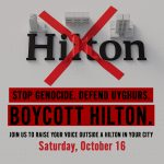 #BoycottHilton Coalition Announces List of 12 Cities in U.S. and Canada to Hold Educational Leafleting Campaign at Hilton Hotels Over Plan to Build on Site of Bulldozed Uyghur Mosque in China