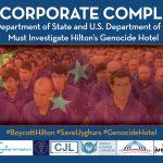 #BoycottHilton Coalition Asks Secs. Antony Blinken, Gina Raimondo to Probe Hilton Worldwide, Chinese Partner for Complicity in Uyghur Genocide