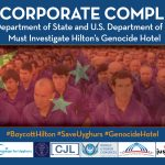#BoycottHiltonCoalitionto Callon U.S. Depts. of State, Commerce to Probe Hilton Worldwide, Huan Peng Hotel Mgmt. for Complicity in China's Genocide of Uyghur Muslims