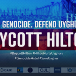 #BoycottHilton Coalition to Hold Educational Leafleting Campaign at Hilton Hotels Nationwide Over Plan to Build on Site of Bulldozed Uyghur Mosque in China